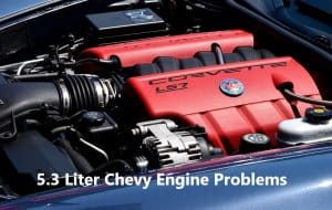 5.3 Liter Chevy Engine Problems and Solutions
