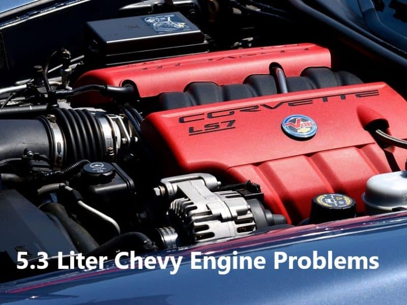5.3 Liter Chevy Engine Problems: The Common Causes, Possible Solutions &  Tips To Keep The Engine OperatingGroundHog Day